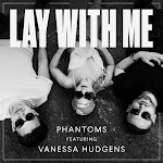 Phantoms - Lay With Me (feat. Vanessa Hudgens) - Single Cover