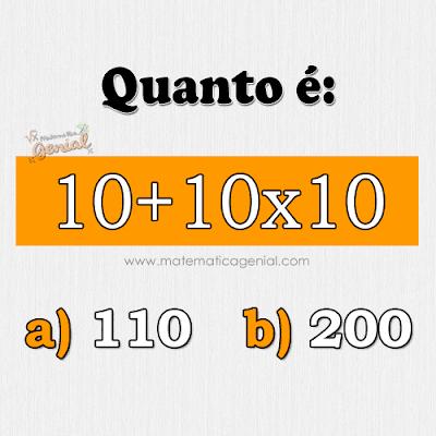 Quanto é: 10+10x10? - Expressão numérica