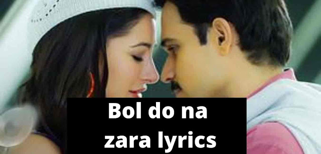 bol do na zara lyrics