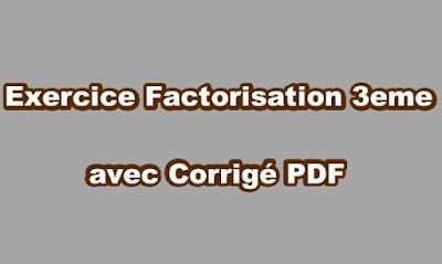Exercice Factorisation 3eme avec Corrigé PDF