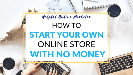 Start your own online store with no money