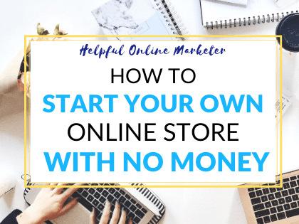 How to Start Your Own Online Store with No Money
