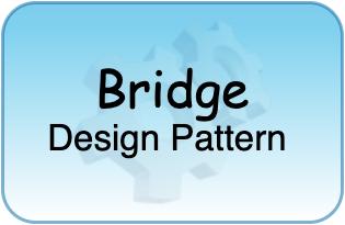Bridge Design Pattern Tutorial