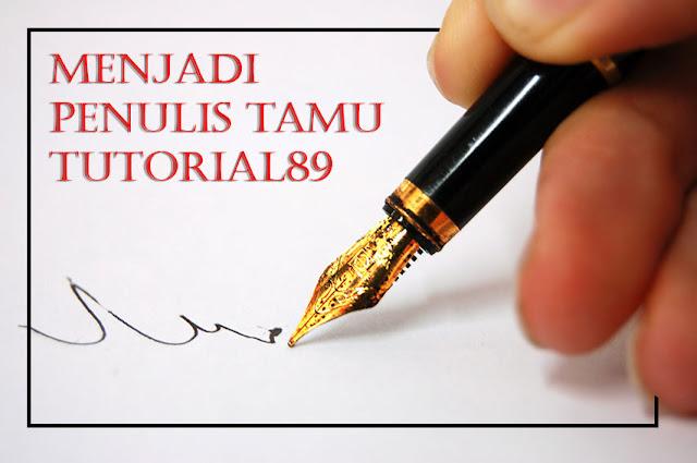 Menjadi penulis tamu (guest blogger) di tutorial89.com
