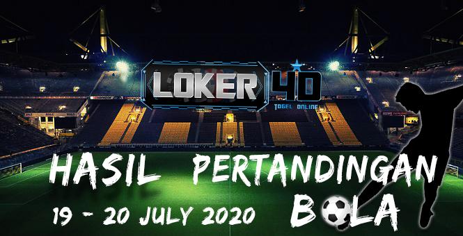HASIL PERTANDINGAN BOLA 19 – 20 JULI 2020
