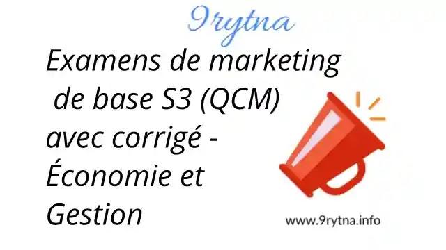 Examens de marketing de base S3 (QCM) avec corrigé - Économie et gestion - faculté économie et gestion