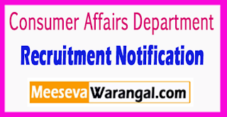 Consumer Affairs Department Recruitment Notification 2017 Lsat Date 10-07-2017