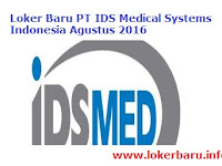 Loker Baru PT IDS Medical Systems Indonesia Agustus 2016