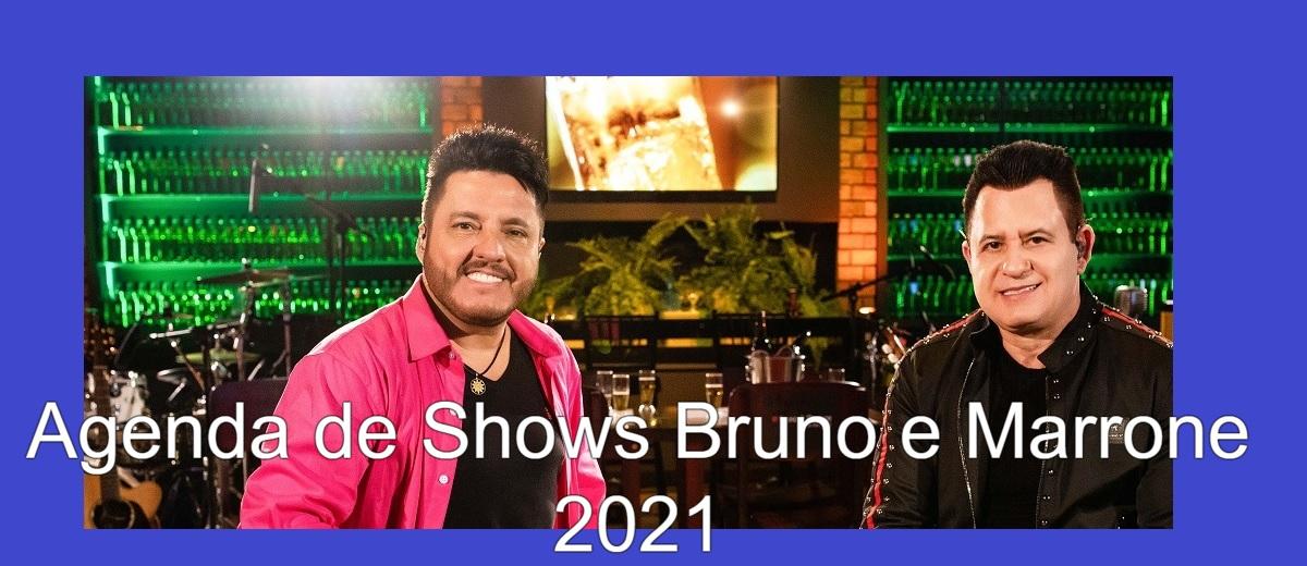 Agenda Shows Bruno e Marrone 2021 Próximos Shows - Cidades, Locais e Ingressos