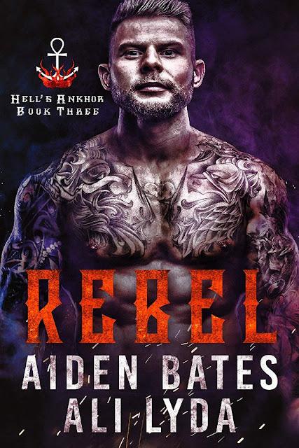 Rebel | Hell's Ankhor #3 | Aiden Bates & Ali Lyda