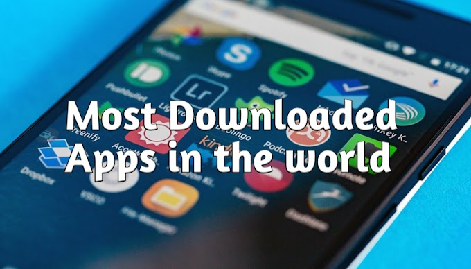 DID YOU KNOW WHAT IS THE MOST DOWNLOADED APP IN THE WORLD?