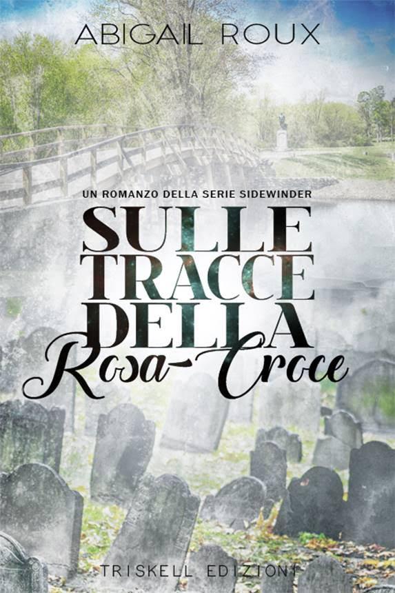 """Recensione """"Sulle tracce della Rosa-Croce"""" (Serie Sidewinder #2) di Abigail Roux"""