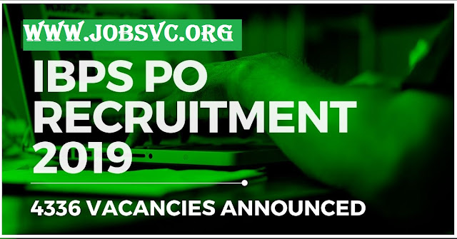 IBPS PO Recruitment 2019 - Apply Online for 4336 Posts