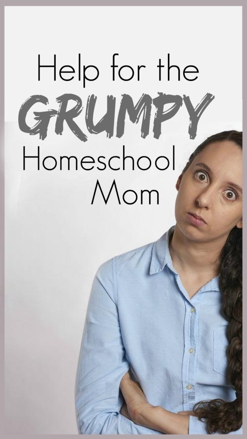 Help for the Grumpy Homeschool Mom #homeschool #homeschooling