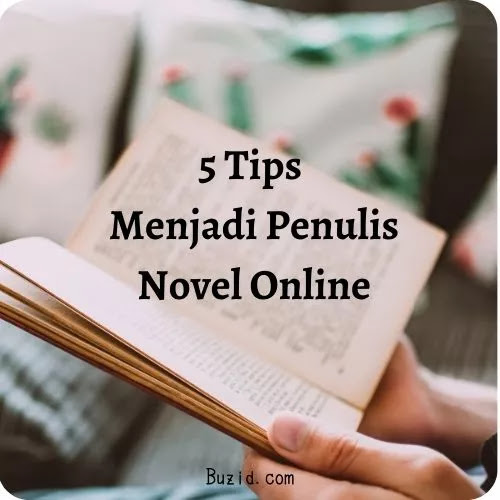 5 Tips Menjadi Penulis Novel Online