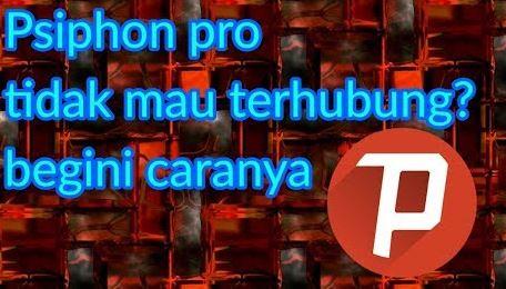 Psiphon Pro Tidak Bisa Konek
