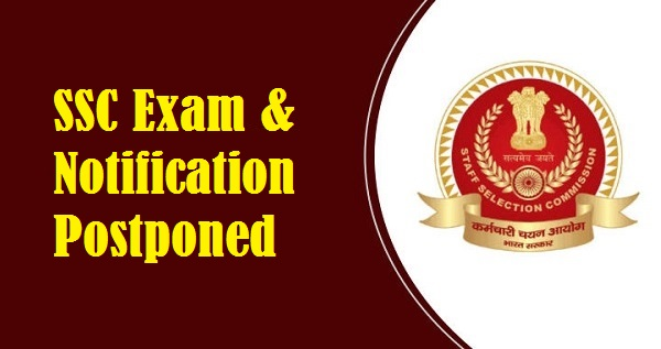 SSC NOTIFICATION & EXAMS POSTPONED DUE TO COVID