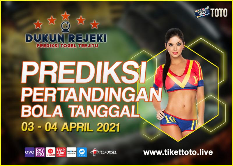 PREDIKSI PERTANDINGAN BOLA 03 – 04 APRIL 2021