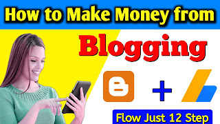 How To Make Money From Blogging. Flow Just 12 Easy Step.