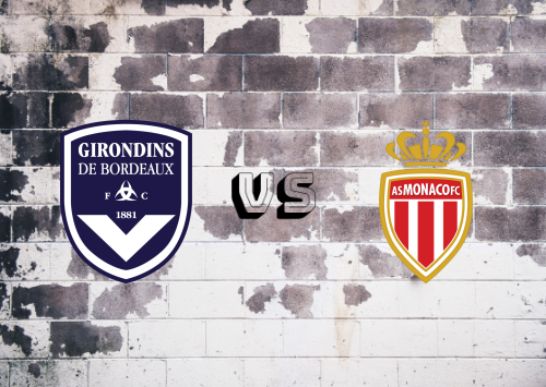 Bordeaux vs AS Monaco  Resumen