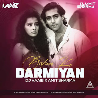 BAHON KE DARMIYAN VS BEAUTIFUL GIRL - DJ VAAIB X AMIT SHARMA