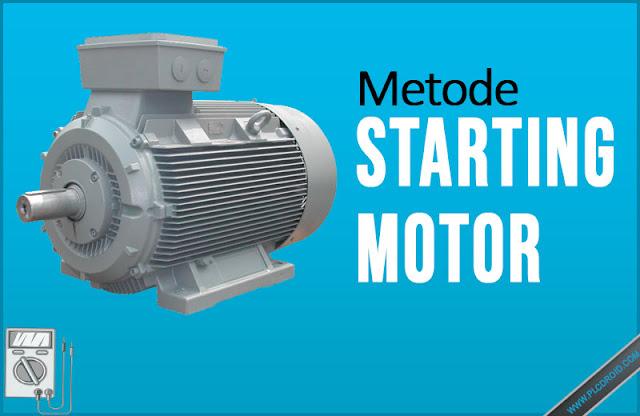 Macam - Macam Starting Motor Induksi 3 Phase