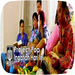 Download MP3 PROJECT POP - Ingatlah Hari Ini