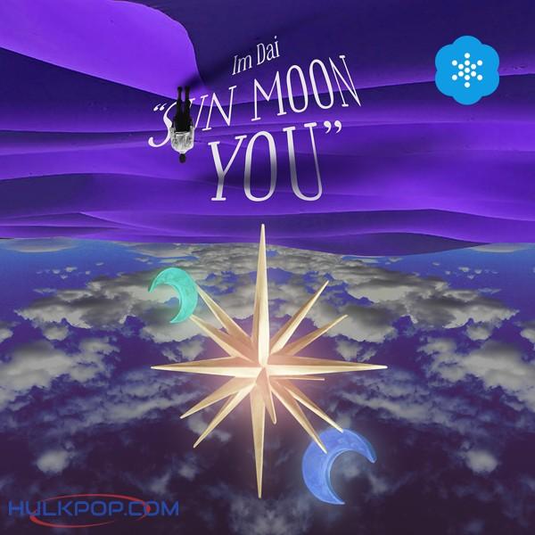 Im DAI – Sun Moon You – Single