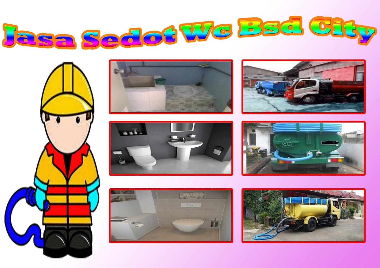 JASA SEDOT WC BSD CITY | LAYANAN JAKARTA SELATAN | SEDOT SEPTICTANK PENUH 081384372410