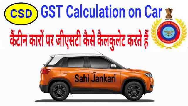 GST Calculation on CSD Car after New Car Policy