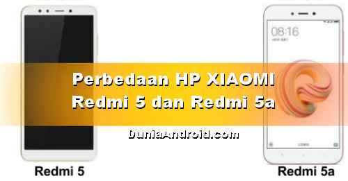 Beda Xiaomi Redmi 5 dengan Redmi 5a - Harga dan Spesifikasi