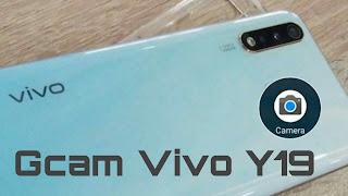 Download Gcam Vivo Y19 terbaru