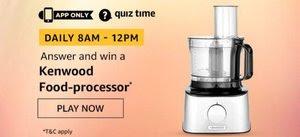 Amazon Quiz 30 November 2019 Answer | Win - Kenwood Food-Processor