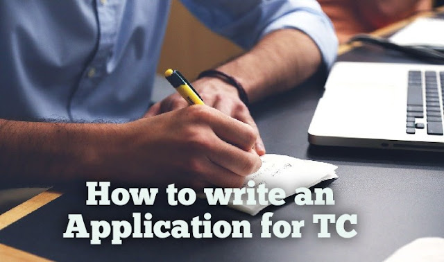 Application for TC | How to write an application for Transfer Certificate to principal in English