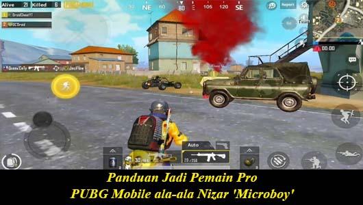 Panduan Jadi Pemain Pro PUBG Mobile ala-ala Nizar 'Microboy'