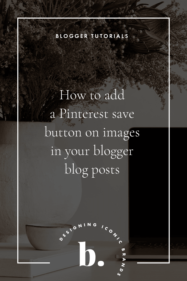 How to add a Pinterest save button to your blogger blog