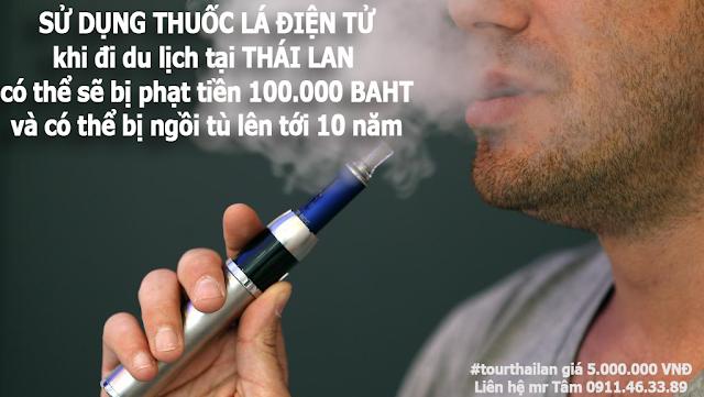 Hút thuốc lá điện tử tại Thái Lan du khách có thể bị phạt 100000 BAHT
