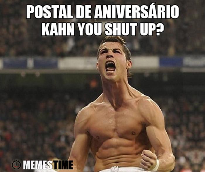 Meme Oliver Khan e Cristiano Ronaldo – Postal de aniversário - Kahn you shut up?