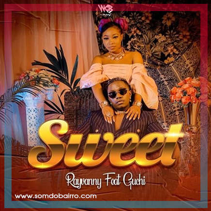 Rayvanny - Sweet (Feat. Guchi) Download mp3