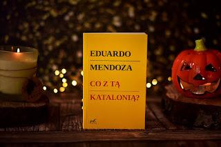 """Eduardo Mendoza - """"Co z tą Katalonią?"""""""