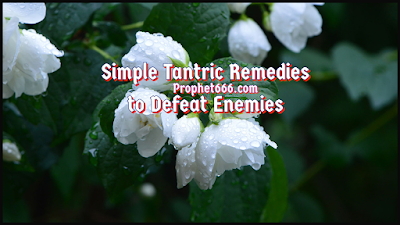 Simple Tantric Remedies to Defeat Enemies
