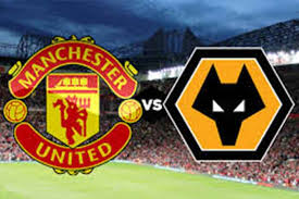 Manchester United FC VS Wolverhampton Wanderers FC - LIVE