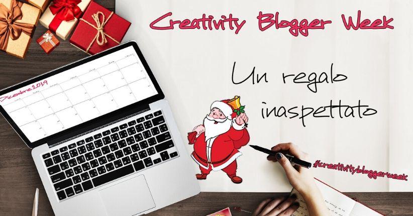 #CreativityBloggerWeek - Un regalo inaspettato