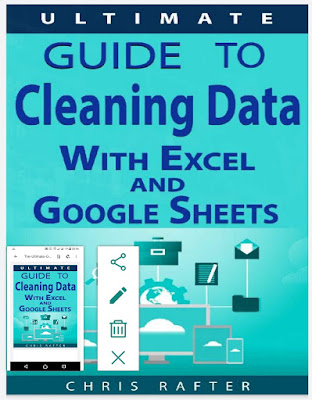 The Ultimate Guide to Cleaning Data in Excel and Google Sheets 2019