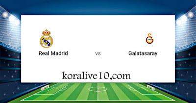 موعد مباراة ريال مدريد وغلطة سراي في دوري أبطال أوروبا | كورة لايف