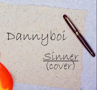 Danny Boi sinner cover mp3 download audio music and songs