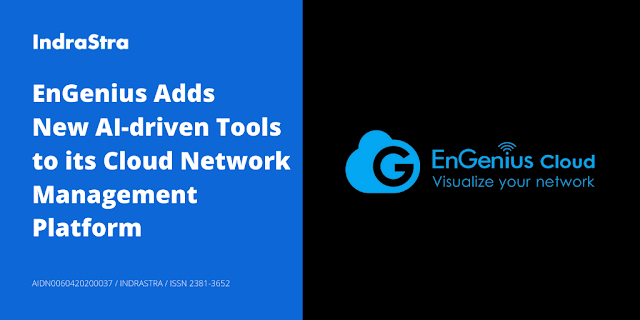 EnGenius Adds New AI-driven Tools to its Cloud Network Management Platform