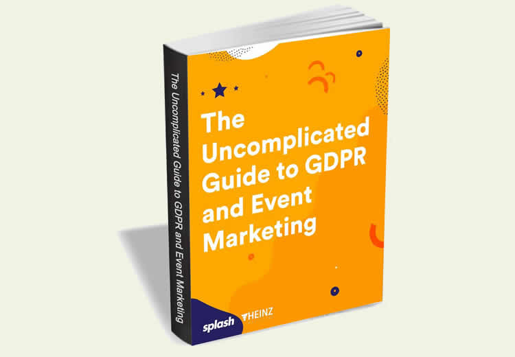 Uncomplicated Guide to GDPR and Event Marketing - 100% Free eGuide