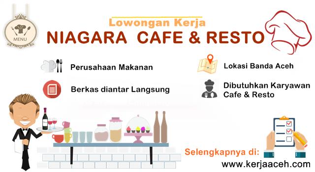 Lowongan Kerja Aceh Terbaru 2018 SMA di Niagara Cafe dan Resto Banda Aceh