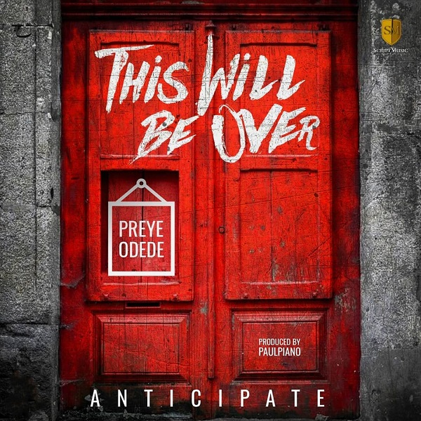 Preye Odede - This Will Be Over Lyrics & Mp3 Download